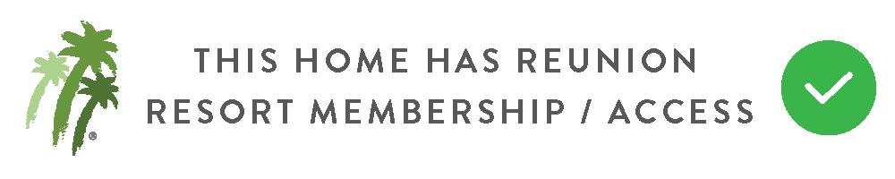The Home Has Reunion Resort Membership Access